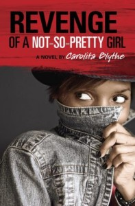 Cover for Revenge of a Not-So-Pretty Girl by Carolita Blythe. A black teen girl looks off to the left, pulling the collar of her denim jacket up to hide everything but her eyes.