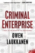 Cover for Criminal Enterprise by Owen Laukkanen. The title is in red, with a dark red fingerprint etched on it. The background is faded $100 bills, with a splatter of blood in the bottom right corner.