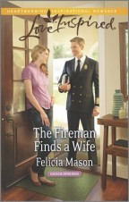 Cover for The Fireman Takes a Wife by Felicia Mason. A white, blond woman in a pink shirt and jeans greets a white, blond man in a fireman's dress uniform at the door of her warm, suburban home.