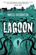 Cover for Lagoon by Nnedi Okorafor. A teal sea teaming with sea creatures - sharks, manta rays, giant squid, an anglerfish - and at the center the silhouette of a woman, floating.