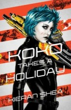 Cover of Koko Takes a Holiday by Kiernan Shea. A badass woman with short, electric blue hair and white face/ black lips/ eyeliner goth make-up stands almost profile but looking at us. She's dressed from neck to wrists in a tight-fitting, futurist-looking black outfit, with an enormous, vivid-yellow and black gun slung on her shoulder like she's about to swing it around and shoot. The background is white and red stripes with action scenes illustrated in black and yellow ink in the red stripes.