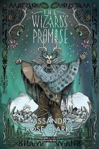 Cover for The Wizard's Promise by Cassandra Rose Clarke. The cover is green, with illustrated flora in the borders. In the center stands the wizard with a deer skull for a head, a colorful blue poncho with symbols of the seasons on it, and furry bear-looking legs. (I don't quite understand it either, but I'm intrigued for sure.)