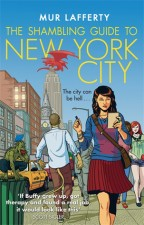 cover for Mur Lafferty's The Shambling Guide to New York City. A woman with curly brown hair walks down a New York City street, looking thoughtfully at the notepad she's writing on. Behind her are the usual pedestrians, cars, and buildings, but also a man with a tail, a goblin eating out of the trash, and a dragon perched on the Empire State Building.