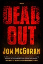 "Cover for Deadout by Jon McGoran. Dark red color background with title in intense red letters; honeycomb imprints ""DEAD"" and there is an x-ray of a bee as the middle of the O in OUT."