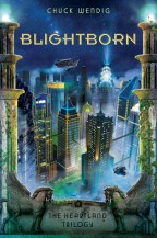 Cover for Blightborn by Chuck Wendig. In the foreground are stone pedestals to the side and two stone pegasi at the base, framing the rest. A massive city is alight at night, flying vehicles around, everything with a rich, futuristic air.