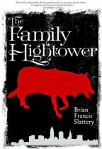 cover for The Family Hightower by Brian Francis Slattery. A black cover with ragged white edges and the title in white script above the red silhouette of a wolf.