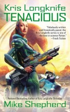 Cover for Tenacious by Mike Shepherd. A blond white woman stands in the foreground in futuristic armor and holding an enormous gun. A spaceship and eerie yellow alien landscape are in the background.