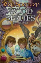Cover for Wood Sprites by Wen Spencer.