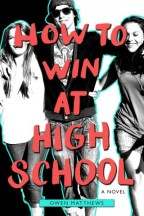 Cover for Owen Matthews' How to Win at High School. A black and white photo of a white boy in sunglasses, backwards hat, and hoodie grinning with his arms around two laughing white girls, all outlined in bright teal with the cover in bright salmon in front of them.