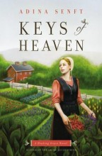 Cover for Keys of Heaven by Adina Senft. A white Amish woman in the foreground holds a basket of vegetables, a picturesque farm behind her.