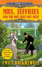 cover for Mrs. Jeffries and the One Who Got Away by Emily Brightwell. An elderly Victorian maid and man in black gasp over a discovery in a graveyard.