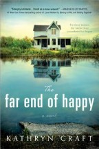 Cover for The Far End of Happy by Kathryn Craft.