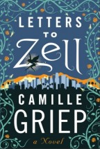 Cover for Letters to Zell by Camille Griep. A graphic art silhouette of a far off city surrounded by roses and thorns, a fair flying in the foreground