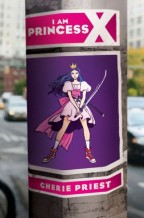 Cover for Cherie Priest's I Am Princess X. On a telephone poll in an average city is a poster with princess with long black hair, a small gold crown, a knee-high poofy pink dress, red sneakers, and an enormous sword.
