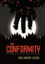 cover for John Hornor Jacobs' The Conformity. A looming, inhuman hand reaches down from above, in front of a glowing moon and silhouetted forest.