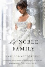 Cover for Mary Robinette Kowal's Of Noble Family. A young black woman wears an updo and white gown of the Regency period, the bright background making her glow ethereally.