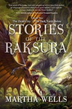Cover for The Dead City and the Dark Earth Below: Stories of the Raksura, Vol. 2 by Martha Wells.