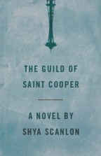 Cover for The Guild of Saint Cooper by Shya Scanlon. A gray distressed photo of the Space Needle, upside down.
