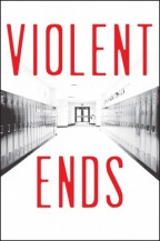 Cover for Violent Ends edited by Shaun David Hutchinson. An empty high school hallway in stark black and white when the title in bold red letters.