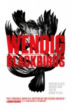 cover for Blackbirds by Chuck Wendig. Two painted blackbirds spar on a white background