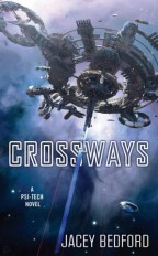 Cover for Crossways by Jacey Bedford. A dramatic, circular space station on the blue space background. The second in the Psi-Tech series.