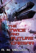 Cover for The Twice and Future Caesar by R.M. Meluch.