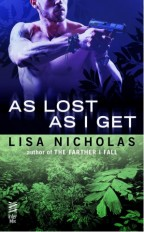 Cover for As Lost as I Get by Lisa Nicholas. A tense shirtless man aims a gun in the top half, while a jungle scene sits in the bottom half.