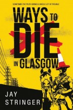 Cover of Ways to Die in Glasgow by Jay Stringer.
