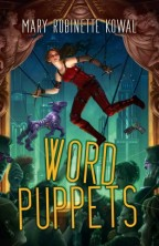 Cover for Word Puppets by Mary Robinette Kowal. A white woman in a practical tanktop and pants hangs from sticks like a puppet in front of a sci-fi cityscape, a robot dog by her side, in front of a curtain and audience like she is on a puppet stage.