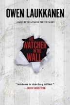 Cover for Owen Laukkanen's The Watcher in the Walls.