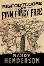 Cover for Bigfootloose and Finn Fancy Free. A woodcut of Bigfoot and a werewolf dancing around a bare tree with a gnome under it.