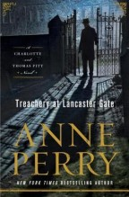 Treachery at Lancaster Gate by Anne Perry. A Thomas and Charlotte Pitt Mystery.