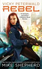 Cover for Mike Shepherd's Rebel, book 3 in the VIcky Peterwald series.