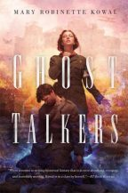 Cover for Mary Robinette Kowal's Ghost Talkers.