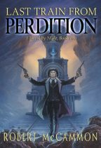 Cover for Robert McCammon's Last Train from Perdition.