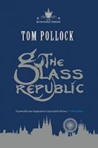 Cover for Tom Pollock's The Glass Republic.