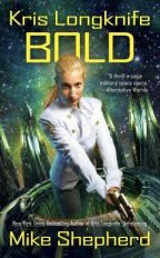 Cover for Mike Shepherd's Bold, a Kris Longknife book.
