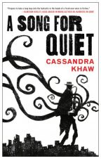 Cover of A Song for Quiet by Cassandra Khaw