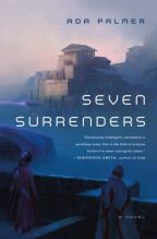 Cover for Seven Surrenders by Ada Palmer, book 2 of the Terra Ignota series.