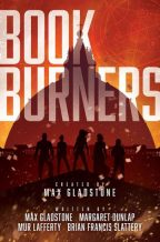 Cover for Book Burners by by Max Gladstone, Margaret Dunlap, Mur Lafferty, Brian Francis Slattery