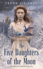 Cover of The Five Daughters of the Moon by Leena Likitalo.
