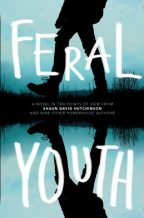 Cover of Feral Youth by Shaun David Hutchinson.