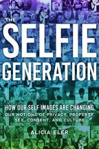 Cover of The Selfie Generation by Alicia Eler.