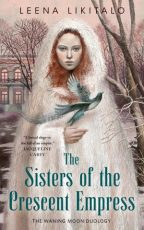 Cover of The Sisters of the Crescent Moon by Leena Likitalo.