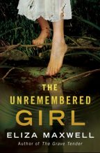 Cover of The Unremembered Girl by Eliza Maxwell.