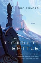 Cover of The Will to Battle by Ada Palmer.