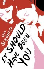 Cover of It Should Have Been You by Lynn Slaughter.