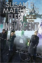 Cover of Fleet Insurgent by Susan R. Matthews.