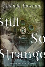 Cover of Still So Strange by Amanda Downum.