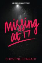 Cover of Missing at 17 by Christine Conradt.